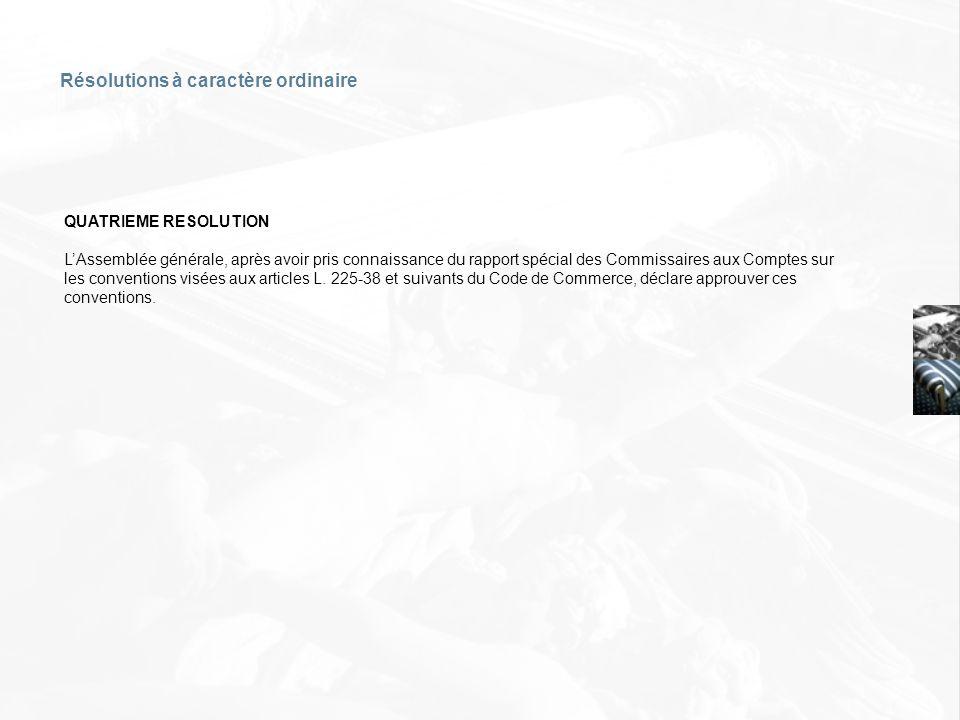 QUATRIEME RESOLUTION LAssemblée générale, après avoir pris connaissance du rapport spécial des Commissaires aux Comptes sur les conventions visées aux