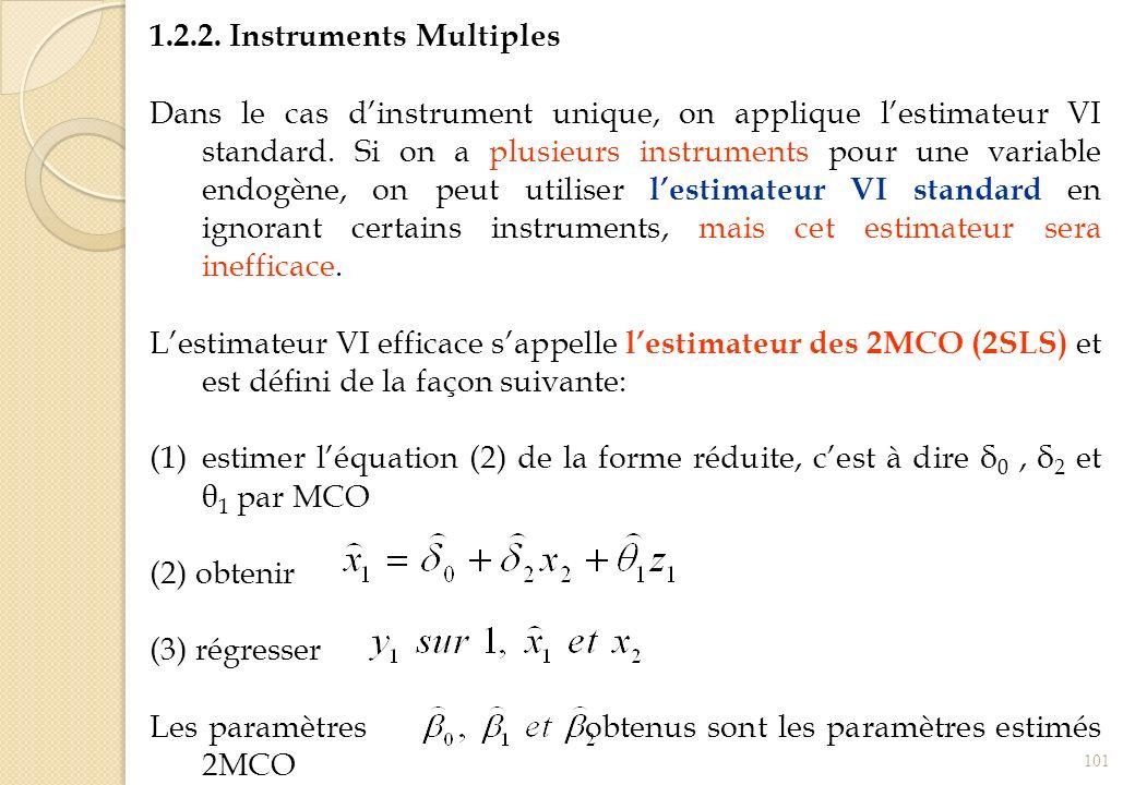 1.2.2. Instruments Multiples Dans le cas dinstrument unique, on applique lestimateur VI standard. Si on a plusieurs instruments pour une variable endo