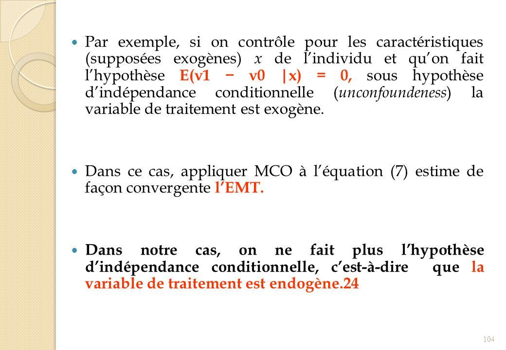 Par exemple, si on contrôle pour les caractéristiques (supposées exogènes) x de lindividu et quon fait lhypothèse E(ν1 ν0  x) = 0, sous hypothèse dind