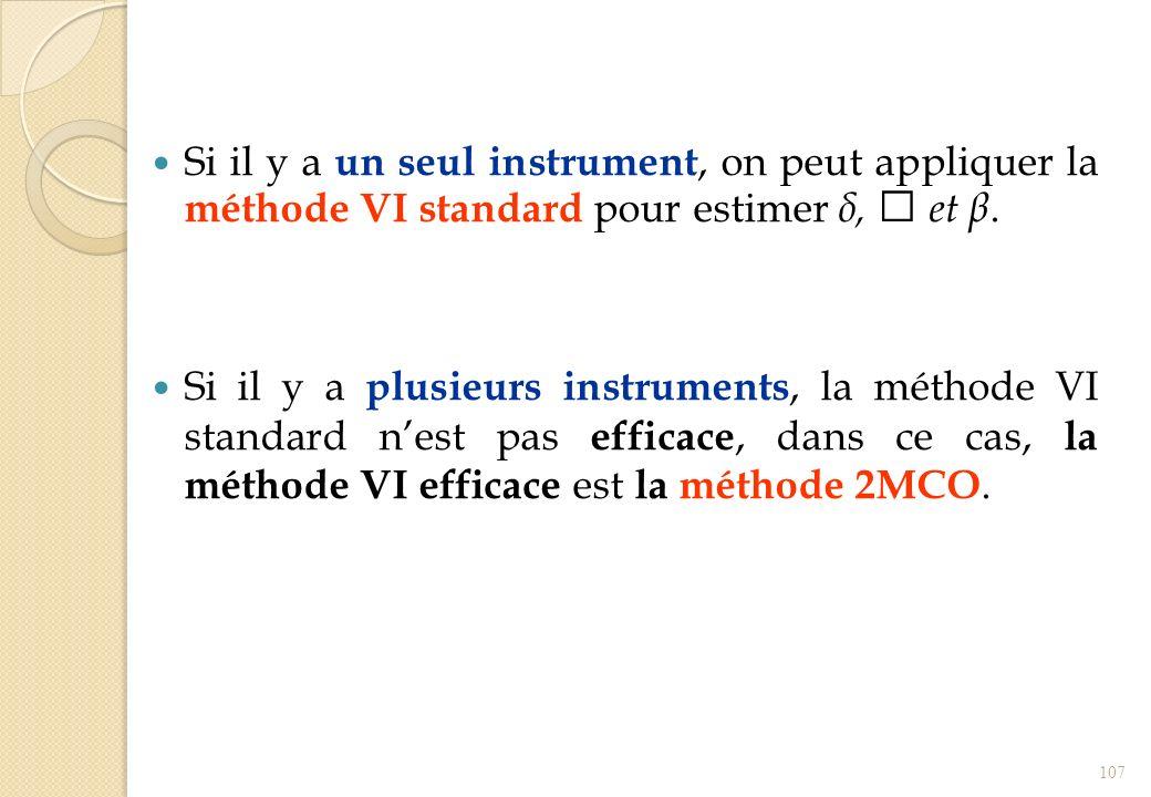 Si il y a un seul instrument, on peut appliquer la méthode VI standard pour estimer δ, et β. Si il y a plusieurs instruments, la méthode VI standard n