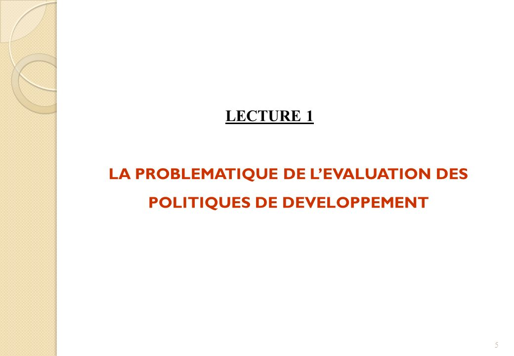 LA PROBLEMATIQUE DE LEVALUATION DES POLITIQUES DE DEVELOPPEMENT LECTURE 1 5