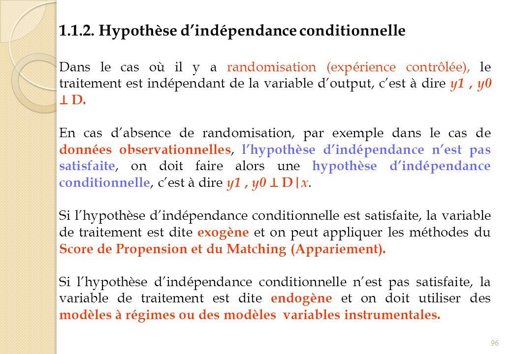 1.1.2. Hypothèse dindépendance conditionnelle Dans le cas où il y a randomisation (expérience contrôlée), le traitement est indépendant de la variable