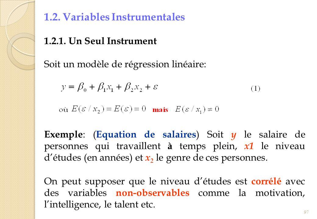 1.2. Variables Instrumentales 1.2.1. Un Seul Instrument Soit un modèle de régression linéaire: Exemple : ( Equation de salaires ) Soit y le salaire de
