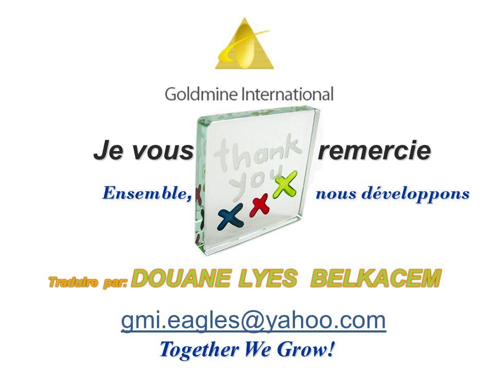 Together We Grow! Je vous remercie Ensemble, nous développons gmi.eagles@yahoo.com