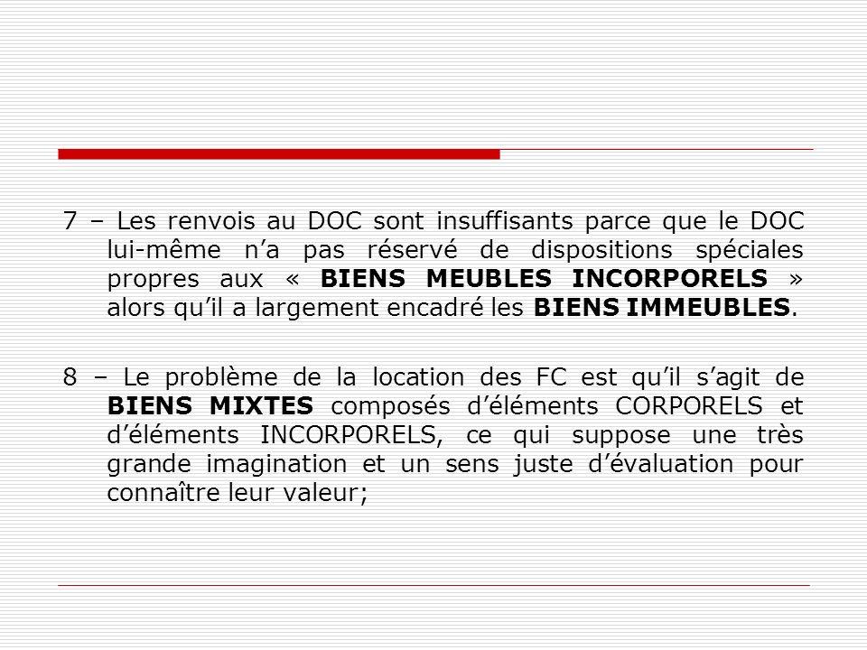 7 – Les renvois au DOC sont insuffisants parce que le DOC lui-même na pas réservé de dispositions spéciales propres aux « BIENS MEUBLES INCORPORELS »