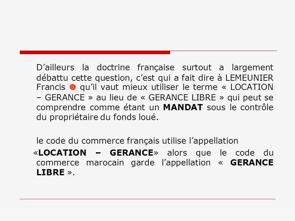 Dailleurs la doctrine française surtout a largement débattu cette question, cest qui a fait dire à LEMEUNIER Francis quil vaut mieux utiliser le terme