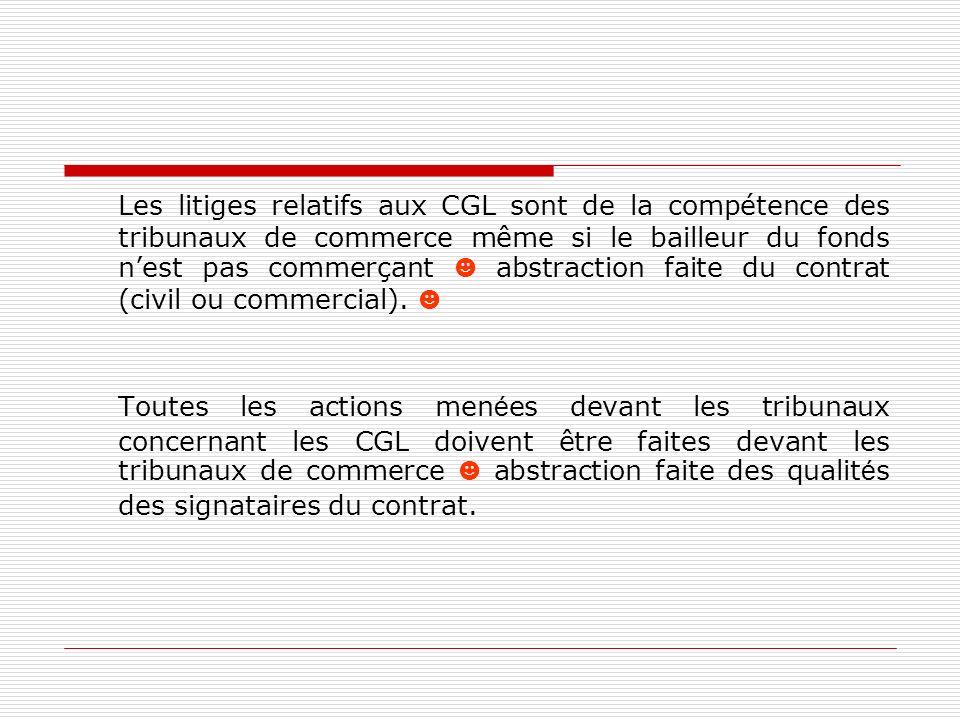 Les litiges relatifs aux CGL sont de la compétence des tribunaux de commerce même si le bailleur du fonds nest pas commerçant abstraction faite du con