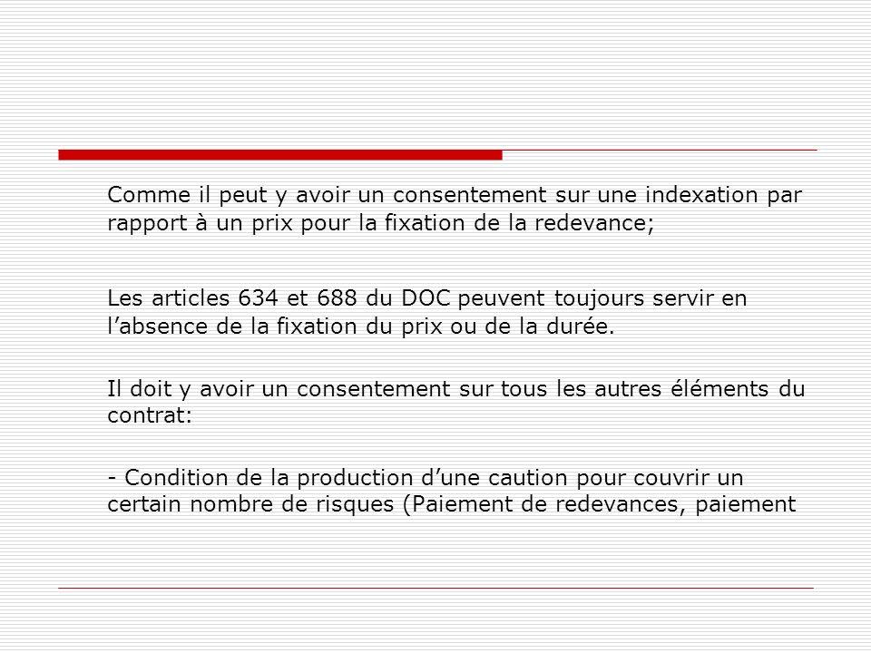 Comme il peut y avoir un consentement sur une indexation par rapport à un prix pour la fixation de la redevance; Les articles 634 et 688 du DOC peuven