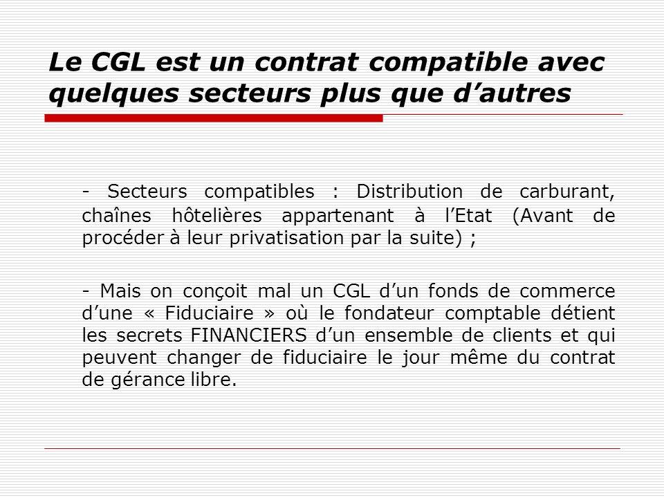 Le CGL est un contrat compatible avec quelques secteurs plus que dautres - Secteurs compatibles : Distribution de carburant, chaînes hôtelières appart