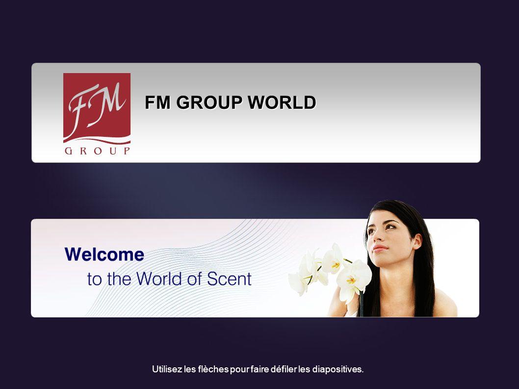 FM GROUP WORLD FM GROUP WORLD Utilisez les flèches pour faire défiler les diapositives.