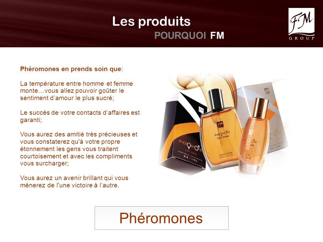 Phéromones Les produits POURQUOI FM Phéromones en prends soin que: La température entre homme et femme monte…vous allez pouvoir goûter le sentiment da
