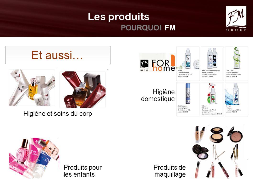 Les produits POURQUOI FM Et aussi… Higiène et soins du corp Produits pour les enfants Higiène domestique Produits de maquillage