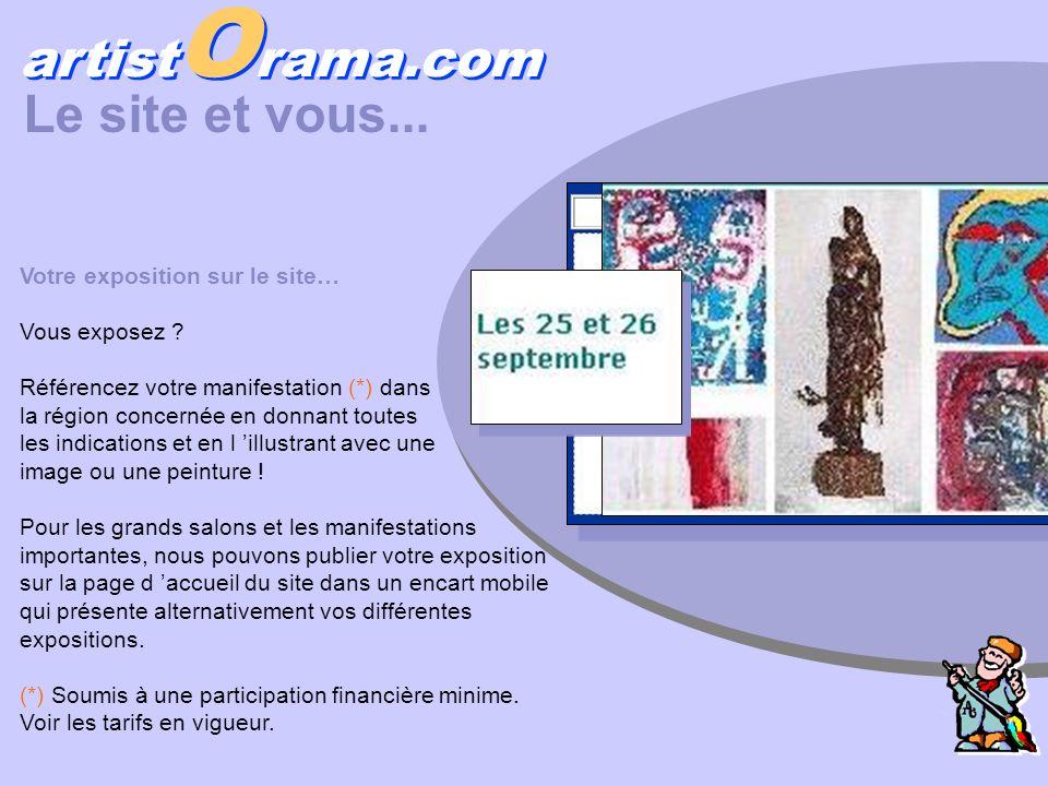artist O rama.com Le site et vous... Votre exposition sur le site… Vous exposez ? Référencez votre manifestation (*) dans la région concernée en donna