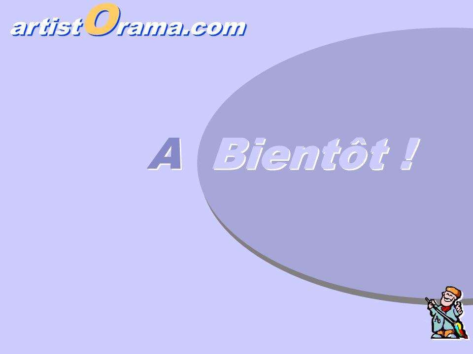 artist O rama.com A Bientôt ! A Bientôt !