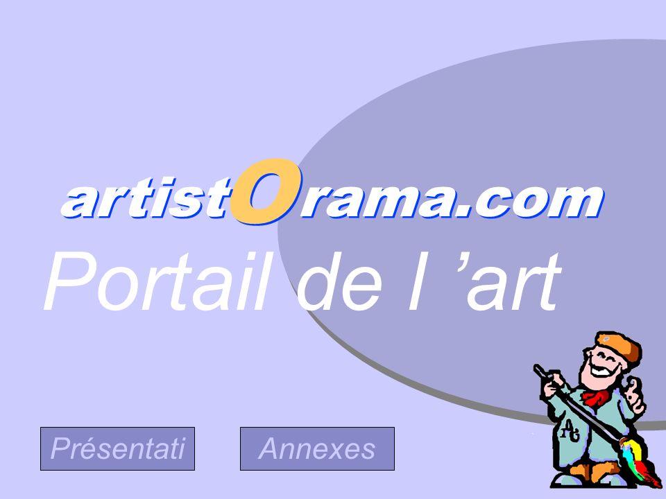 O O artist rama.com artist rama.com Portail de l art Présentati on Annexes