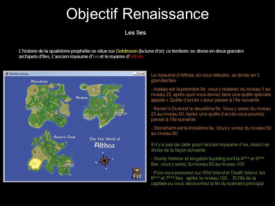 Objectif Renaissance Les îles Lhistoire de la quatrième prophétie se situe sur Goldmoon (la lune dor), ce territoire se divise en deux grandes archipe