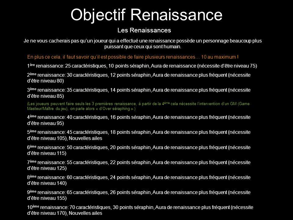 Objectif Renaissance Les Renaissances Je ne vous cacherais pas quun joueur qui a effectué une renaissance possède un personnage beaucoup plus puissant