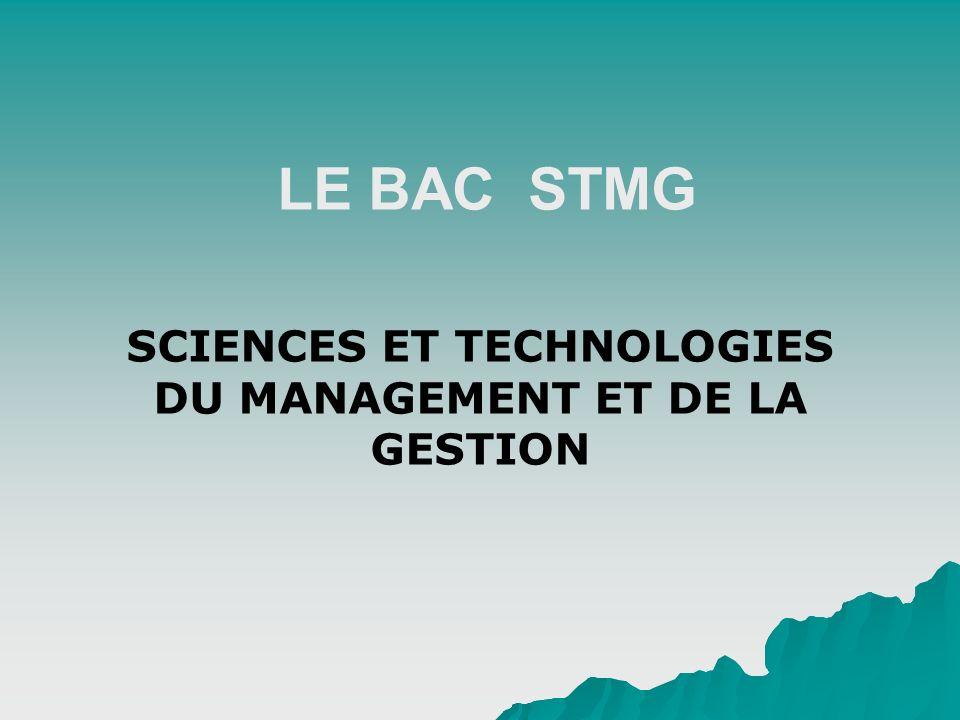LE BAC STMG SCIENCES ET TECHNOLOGIES DU MANAGEMENT ET DE LA GESTION