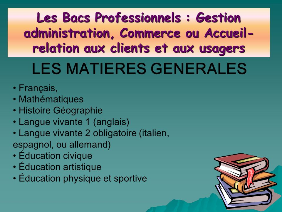 LES MATIERES GENERALES Français, Mathématiques Histoire Géographie Langue vivante 1 (anglais) Langue vivante 2 obligatoire (italien, espagnol, ou alle