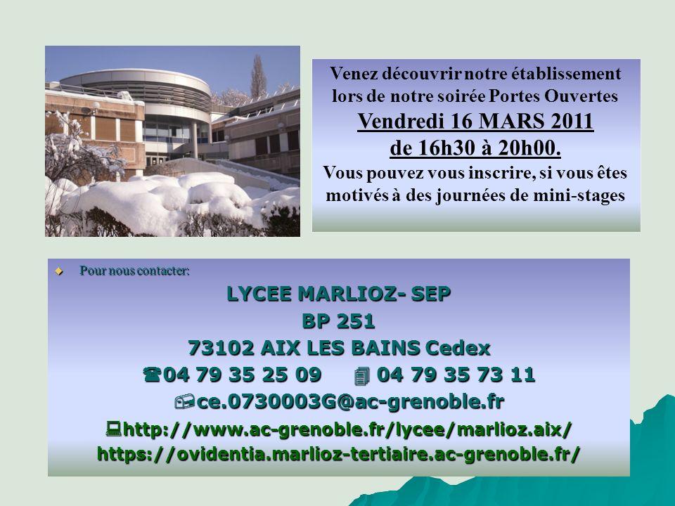 Pour nous contacter: Pour nous contacter: LYCEE MARLIOZ- SEP BP 251 73102 AIX LES BAINS Cedex 04 79 35 25 09 04 79 35 73 11 04 79 35 25 09 04 79 35 73