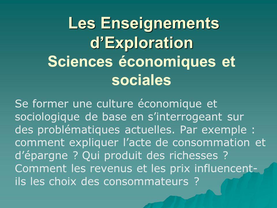 Les Enseignements dExploration Les Enseignements dExploration Sciences économiques et sociales Se former une culture économique et sociologique de bas