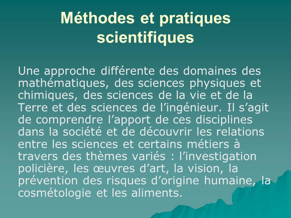 Méthodes et pratiques scientifiques Une approche différente des domaines des mathématiques, des sciences physiques et chimiques, des sciences de la vi