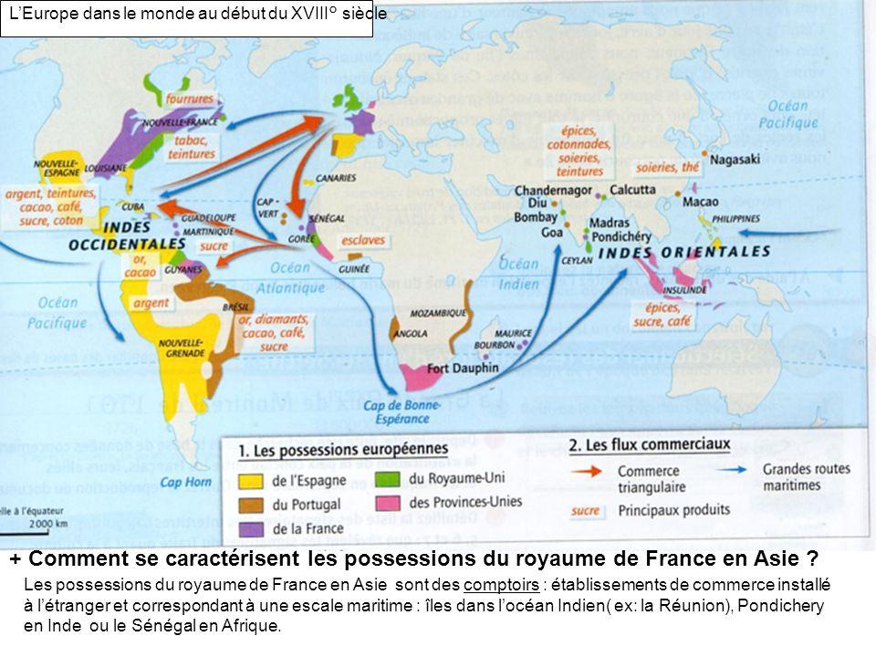 Les possessions du royaume de France en Asie sont des comptoirs : établissements de commerce installé à létranger et correspondant à une escale mariti
