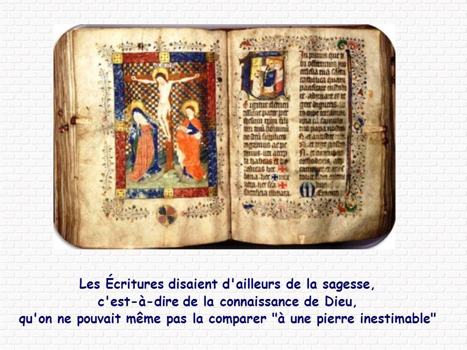 Les Écritures disaient d ailleurs de la sagesse, c est-à-dire de la connaissance de Dieu, qu on ne pouvait même pas la comparer à une pierre inestimable