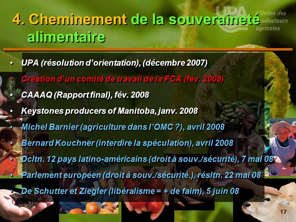 17 4. Cheminement de la souveraineté alimentaire UPA (résolution dorientation), (décembre 2007) Création dun comité de travail de la FCA (fév. 2008) C