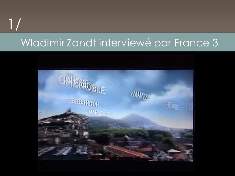 Wladimir Zandt interviewé par France 3 1/