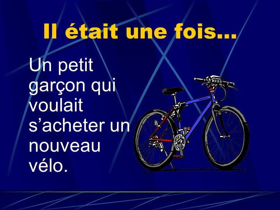 Il était une fois… Un petit garçon qui voulait sacheter un nouveau vélo.