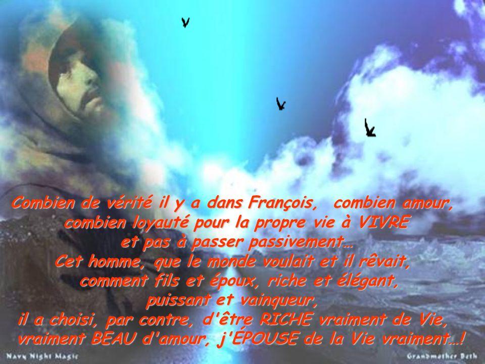 Combien de vérité il y a dans François, combien amour, combien loyauté pour la propre vie à VIVRE et pas à passer passivement… et pas à passer passive