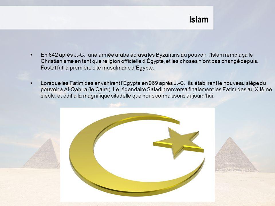 Islam En 642 après J.-C., une armée arabe écrasa les Byzantins au pouvoir, lIslam remplaça le Christianisme en tant que religion officielle dÉgypte, et les choses nont pas changé depuis.