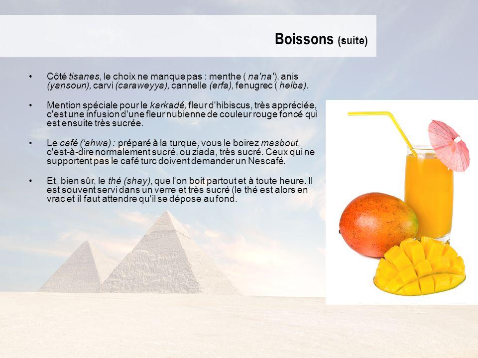 Boissons (suite) Côté tisanes, le choix ne manque pas : menthe ( na na ), anis (yansoun), carvi (caraweyya), cannelle (erfa), fenugrec ( helba).