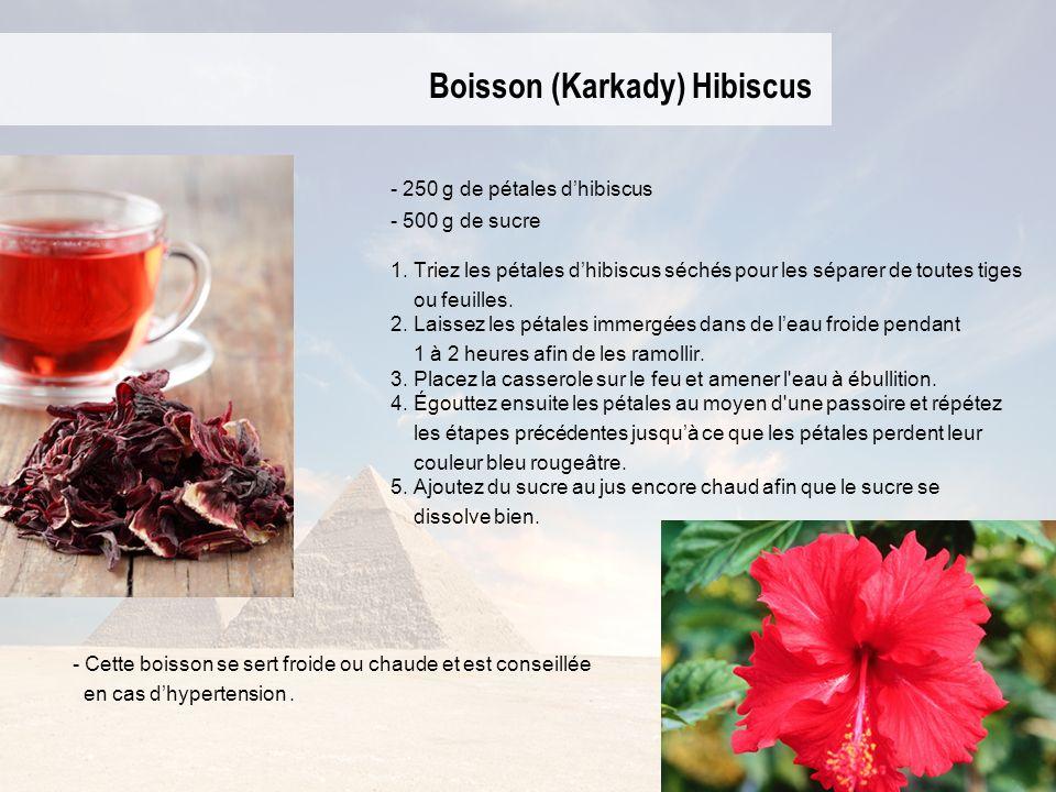Boisson (Karkady) Hibiscus - 250 g de pétales dhibiscus - 500 g de sucre 1.