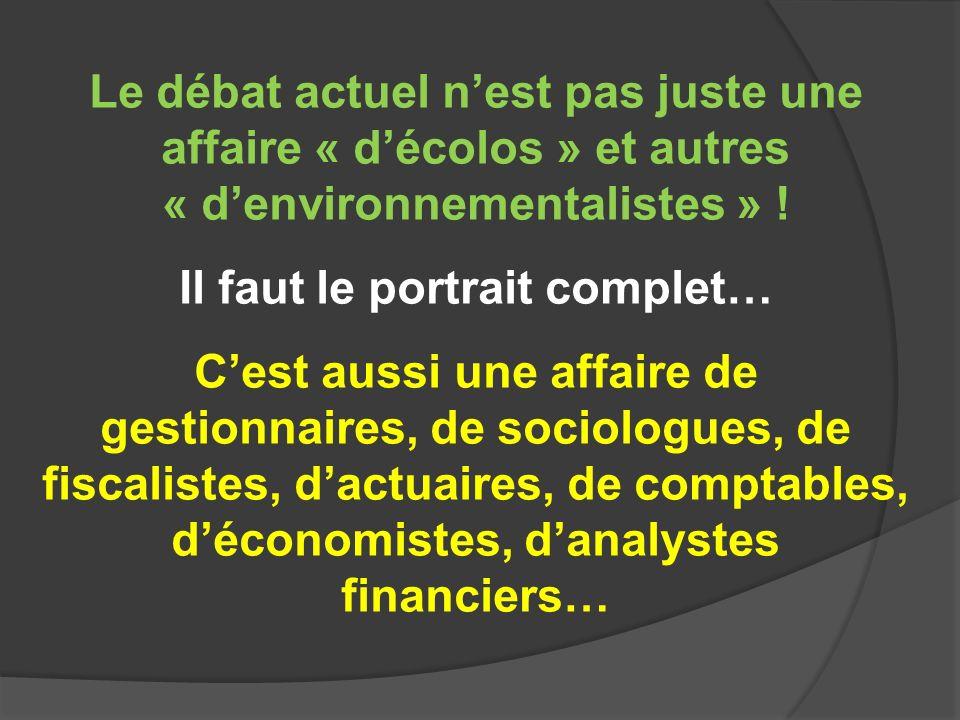 Le débat actuel nest pas juste une affaire « décolos » et autres « denvironnementalistes » ! Il faut le portrait complet… Cest aussi une affaire de ge