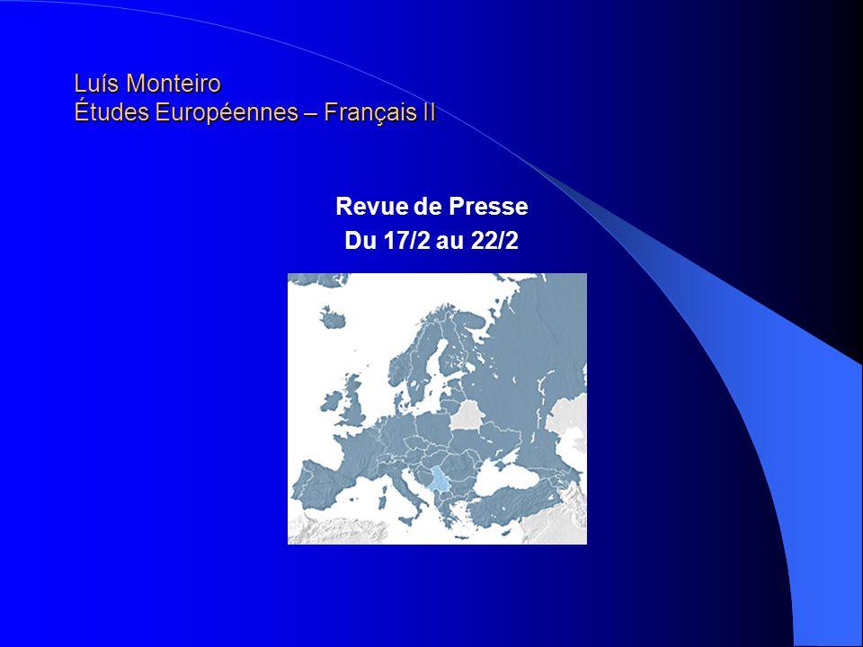 Luís Monteiro Études Européennes – Français II Revue de Presse Du 17/2 au 22/2