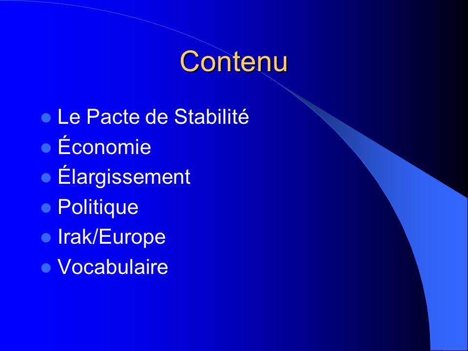 Contenu Le Pacte de Stabilité Économie Élargissement Politique Irak/Europe Vocabulaire