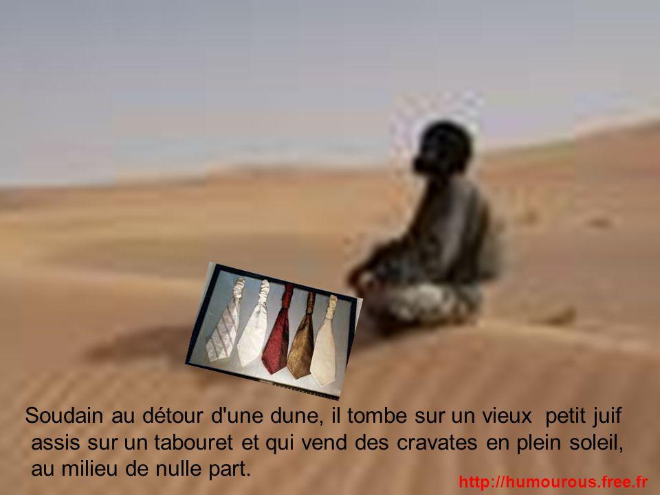 Soudain au détour d'une dune, il tombe sur un vieux petit juif assis sur un tabouret et qui vend des cravates en plein soleil, au milieu de nulle part