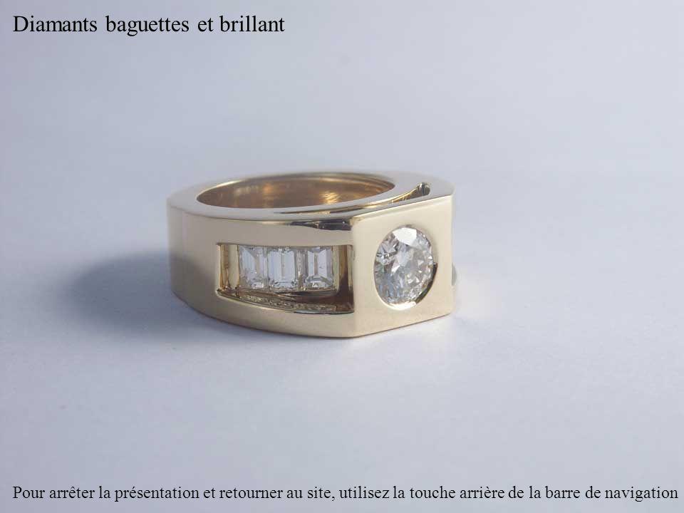 Diamants baguettes et brillant Pour arrêter la présentation et retourner au site, utilisez la touche arrière de la barre de navigation