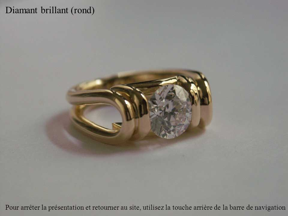 Diamant princesse (carré) Pour arrêter la présentation et retourner au site, utilisez la touche arrière de la barre de navigation