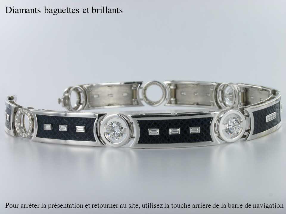 Diamants baguettes et brillants Pour arrêter la présentation et retourner au site, utilisez la touche arrière de la barre de navigation