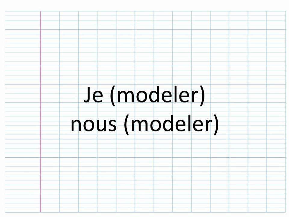 Je (modeler) nous (modeler)