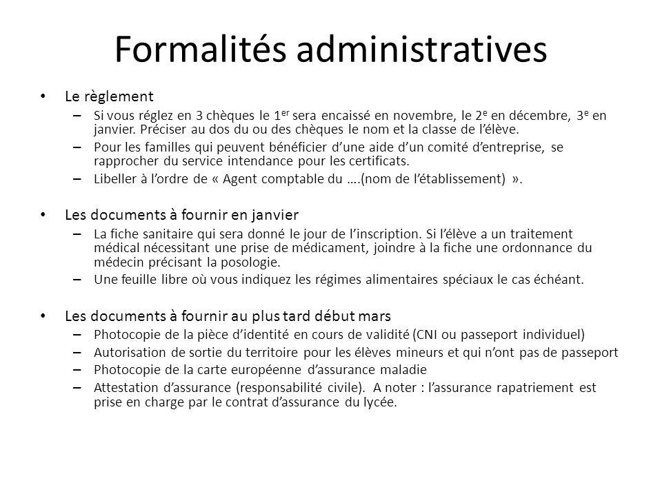 Formalités administratives Le règlement – Si vous réglez en 3 chèques le 1 er sera encaissé en novembre, le 2 e en décembre, 3 e en janvier.