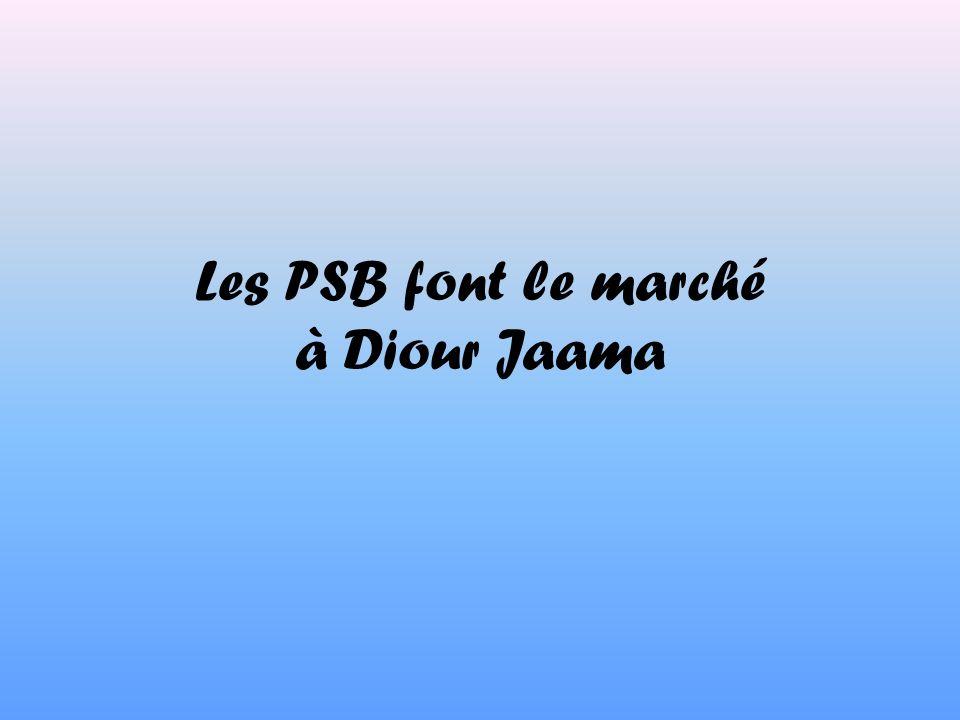 Les PSB font le marché à Diour Jaama