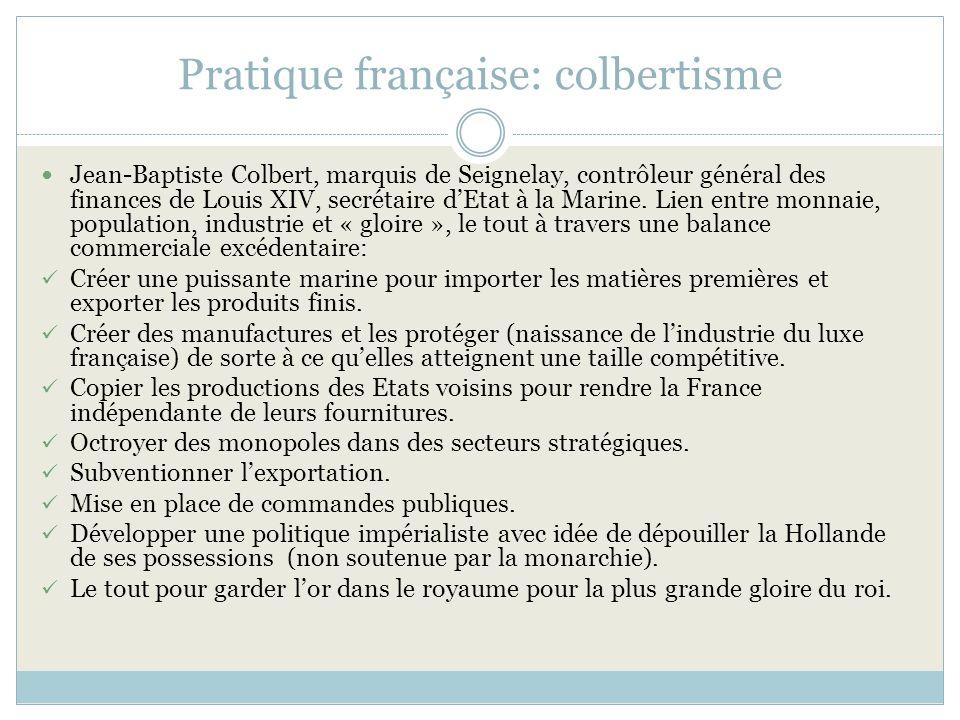Pratique française: colbertisme Jean-Baptiste Colbert, marquis de Seignelay, contrôleur général des finances de Louis XIV, secrétaire dEtat à la Marine.