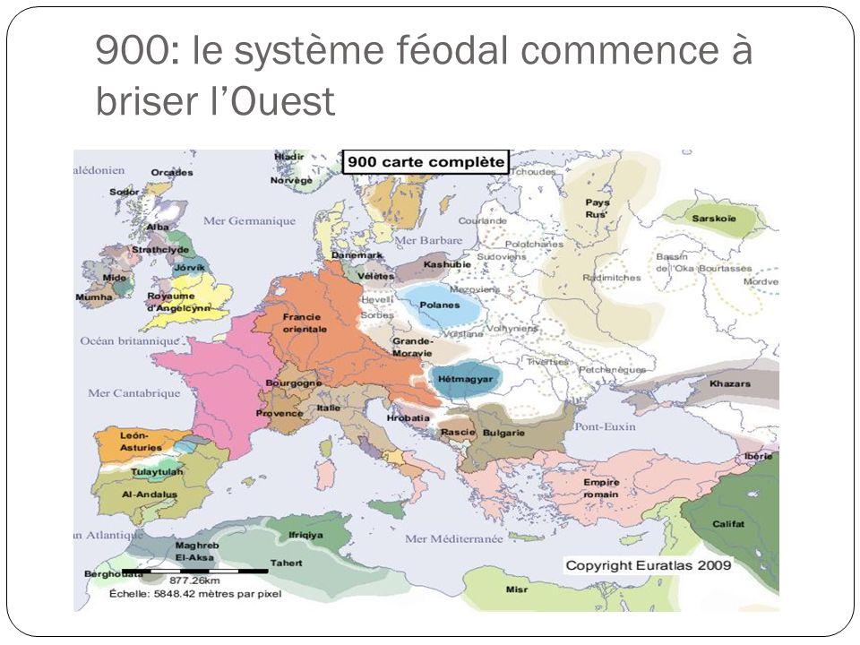 900: le système féodal commence à briser lOuest