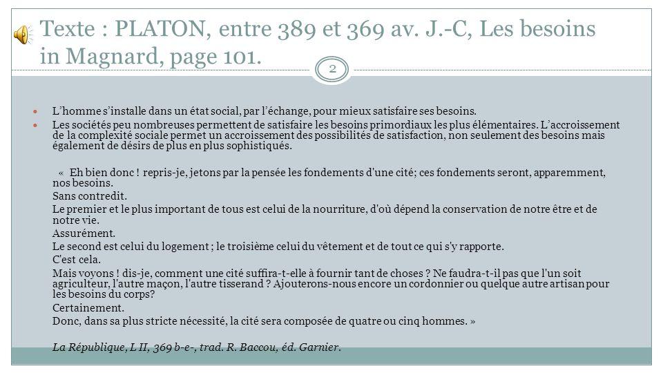 Texte : PLATON, entre 389 et 369 av.J.-C, Les besoins in Magnard, page 101.