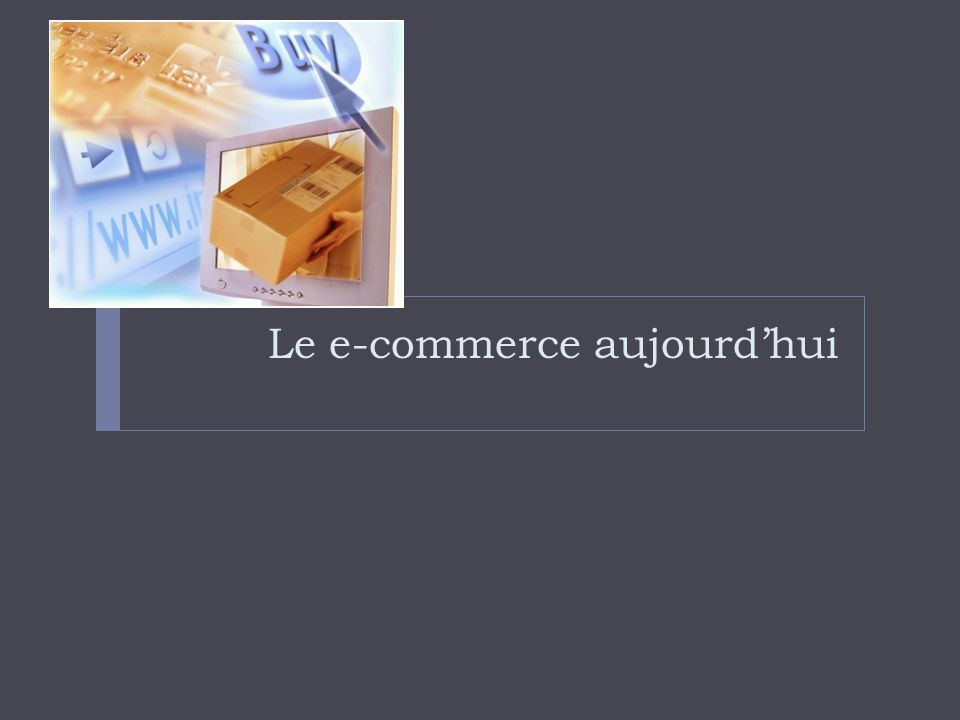 Le e-commerce aujourdhui