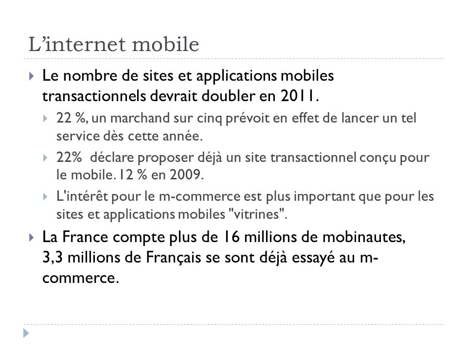 Linternet mobile Le nombre de sites et applications mobiles transactionnels devrait doubler en 2011.